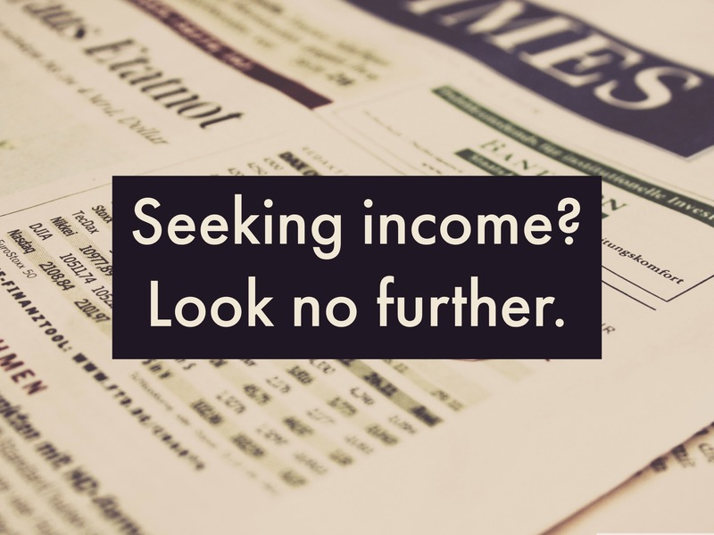 Seeking income?  Look no further Image