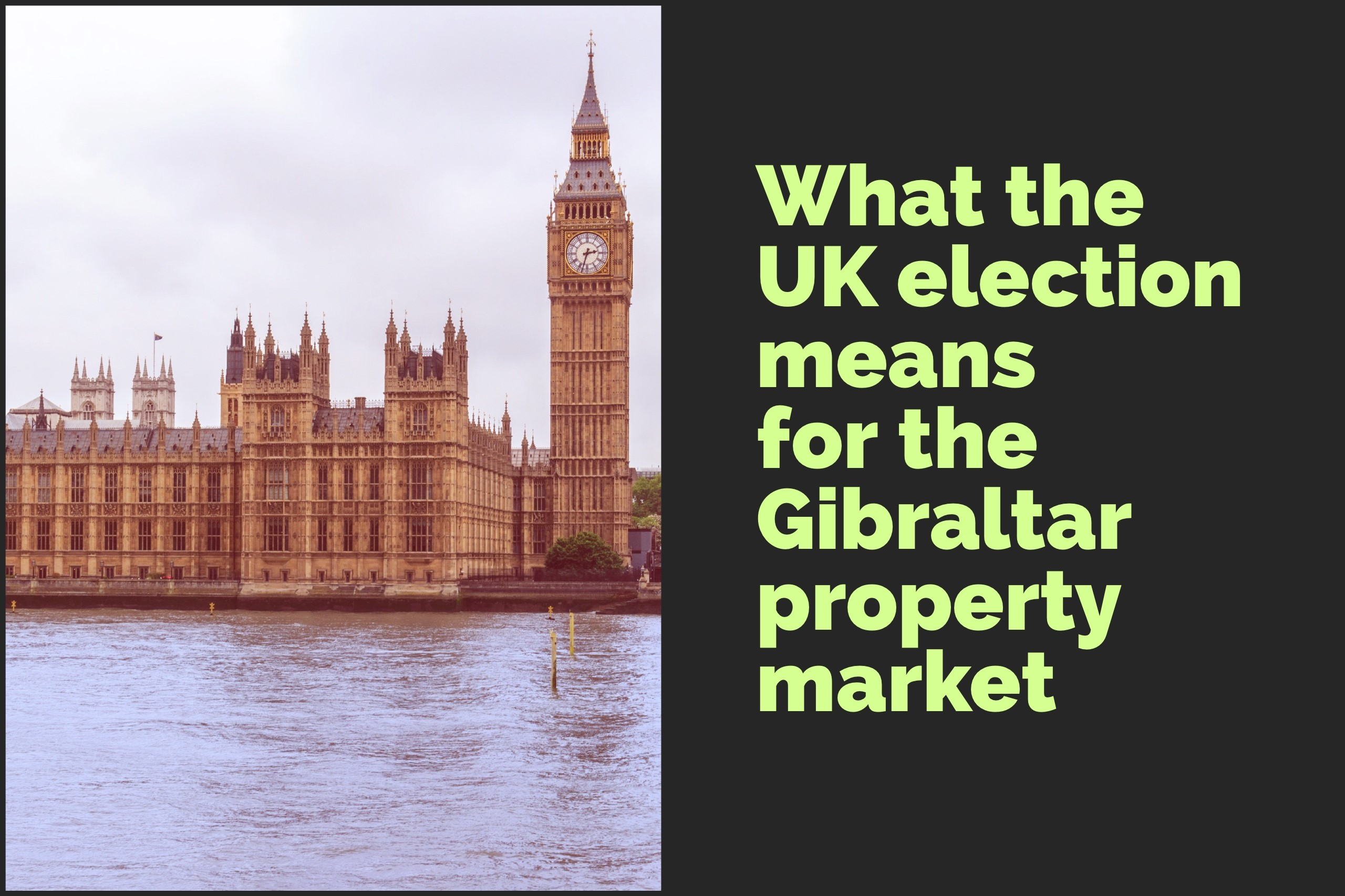 What the UK General Election means for the Gibraltar property market Image